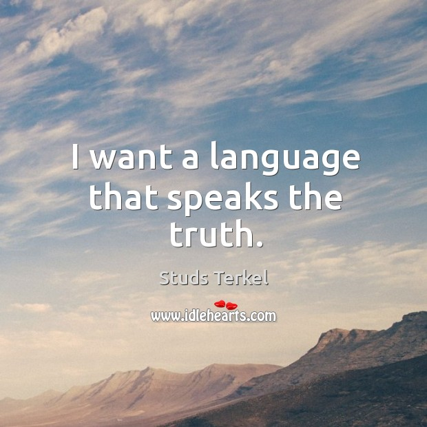 I want a language that speaks the truth. Image