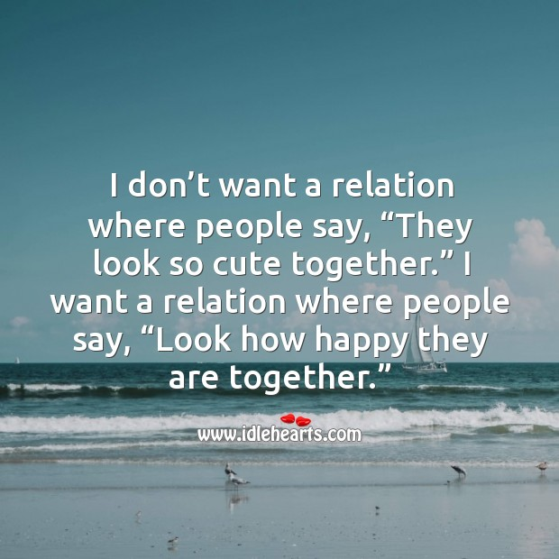 """I want a relation where people say, """"Look how Happy they are together."""" Image"""