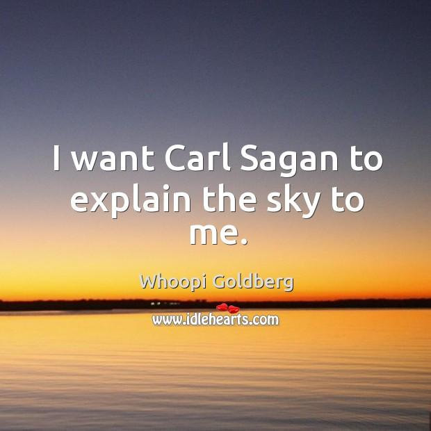 I want carl sagan to explain the sky to me. Image