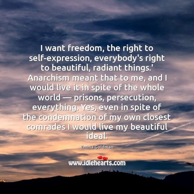 Image, I want freedom, the right to self-expression, everybody's right to beautiful, radiant