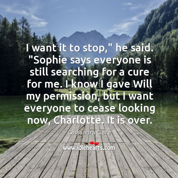 """Image, I want it to stop,"""" he said. """"Sophie says everyone is still"""