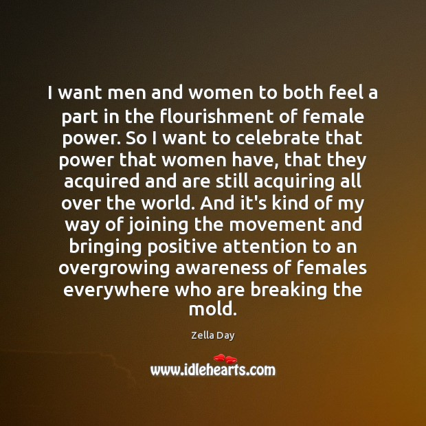 I want men and women to both feel a part in the Image
