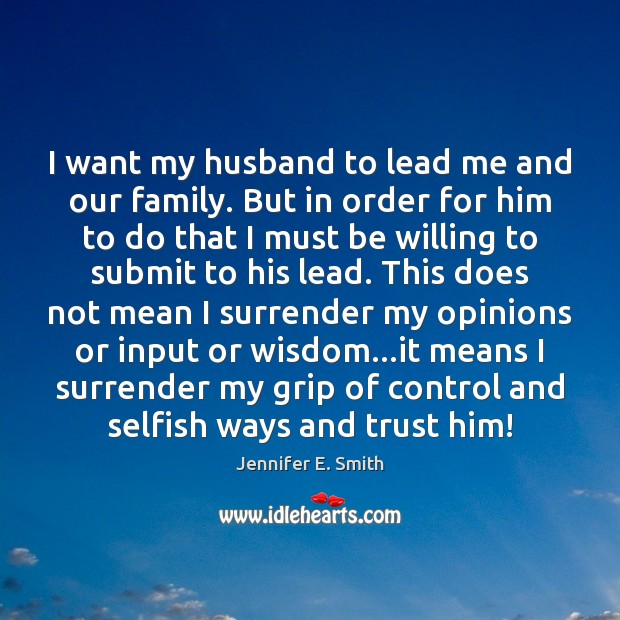I want my husband to lead me and our family. But in Image