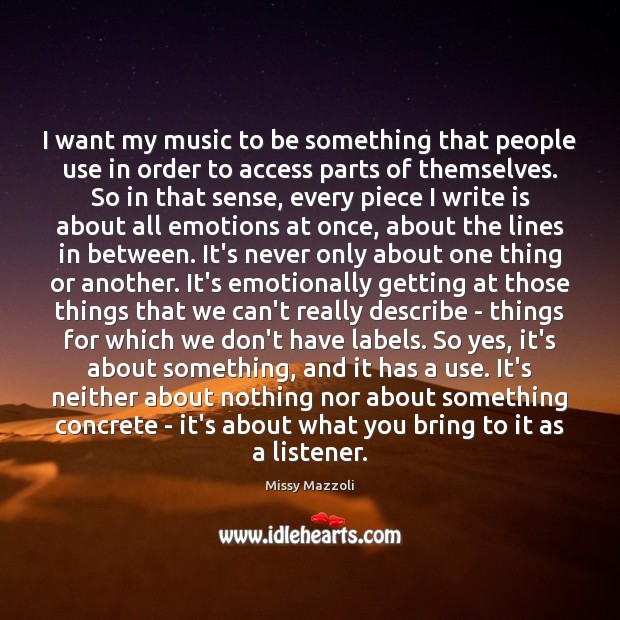I want my music to be something that people use in order Missy Mazzoli Picture Quote