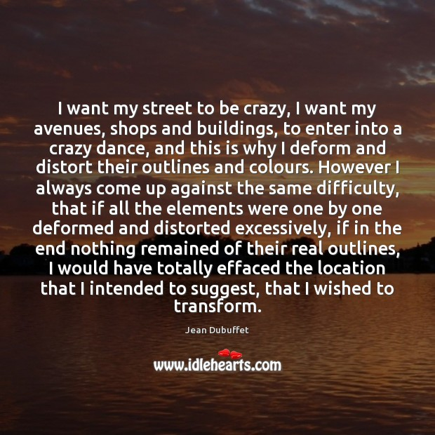 I want my street to be crazy, I want my avenues, shops Image