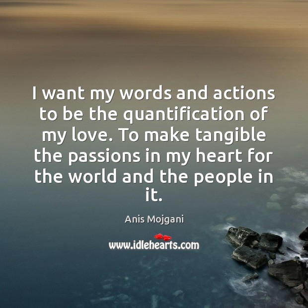 Image, I want my words and actions to be the quantification of my