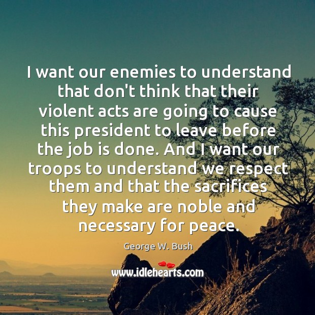 Image, I want our enemies to understand that don't think that their violent