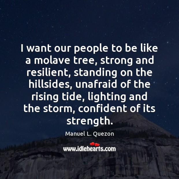 I want our people to be like a molave tree, strong and Image