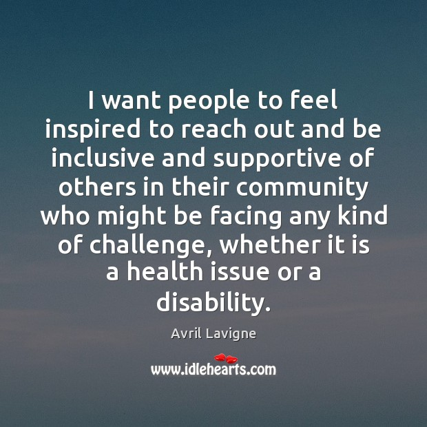 I want people to feel inspired to reach out and be inclusive Image