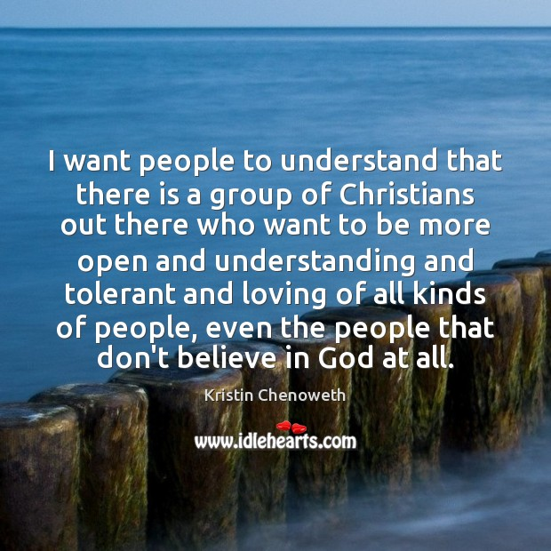 I want people to understand that there is a group of Christians Image