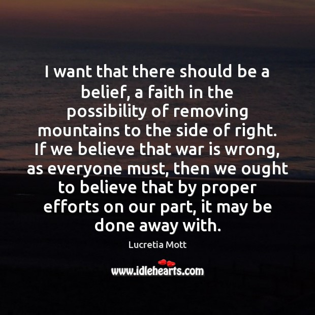 I want that there should be a belief, a faith in the Image