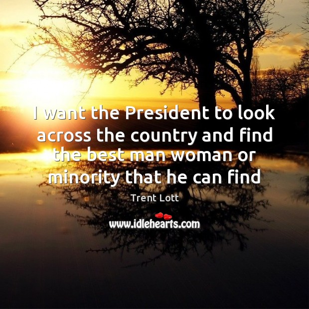 I want the President to look across the country and find the Image