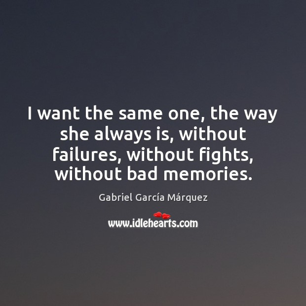 I want the same one, the way she always is, without failures, Image