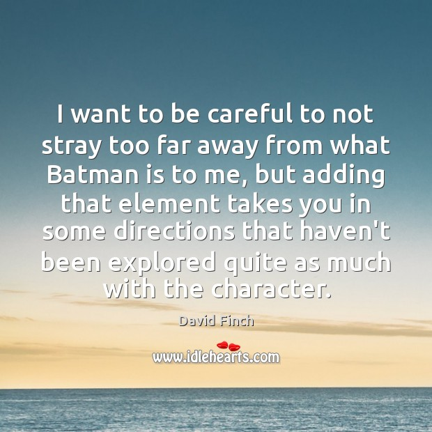 I want to be careful to not stray too far away from Image