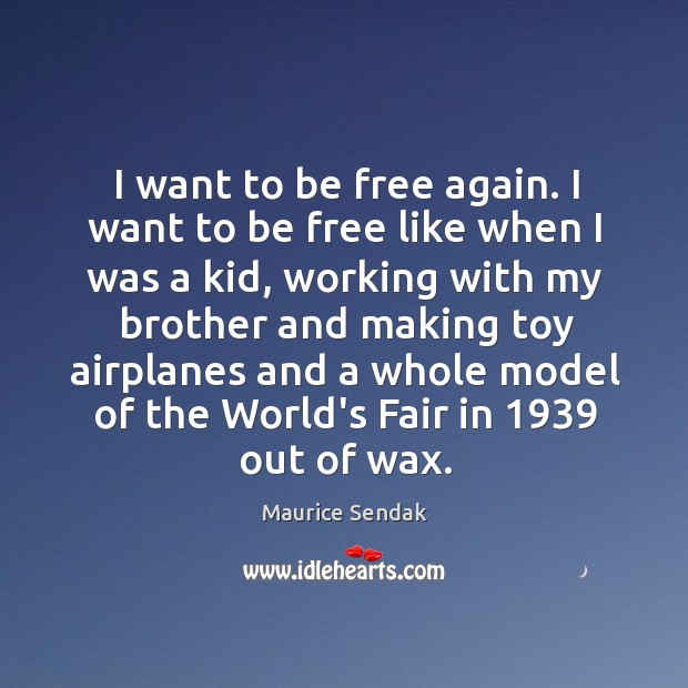 I want to be free again. I want to be free like Image