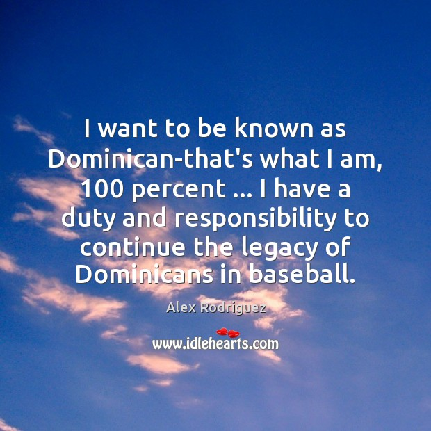 Image, I want to be known as Dominican-that's what I am, 100 percent … I