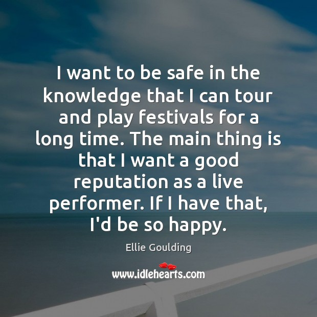 I want to be safe in the knowledge that I can tour Stay Safe Quotes Image