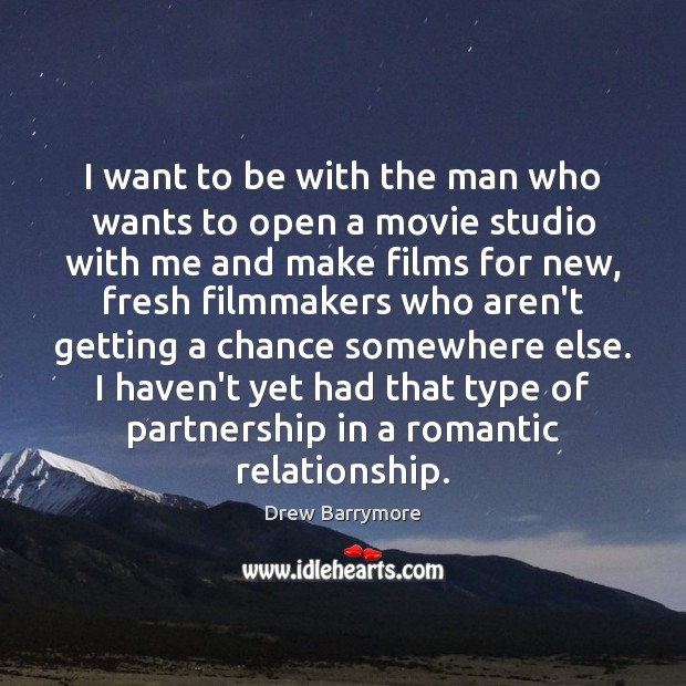 I want to be with the man who wants to open a Image