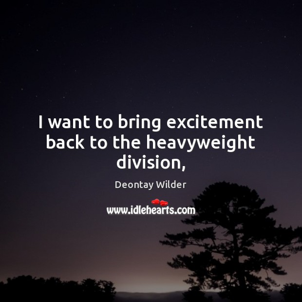 I want to bring excitement back to the heavyweight division, Image