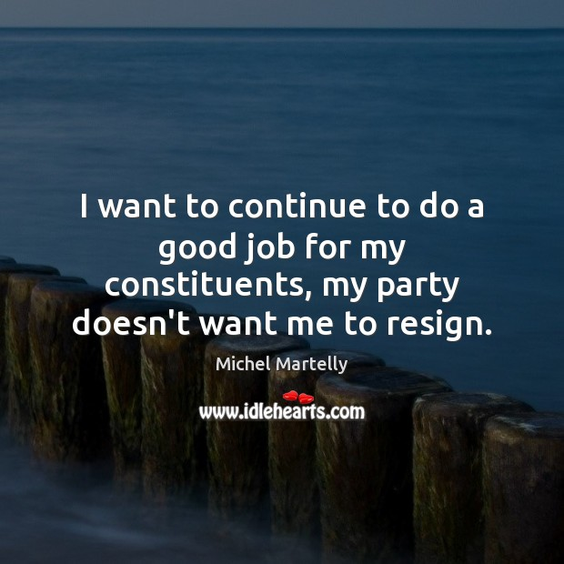 I want to continue to do a good job for my constituents, Image