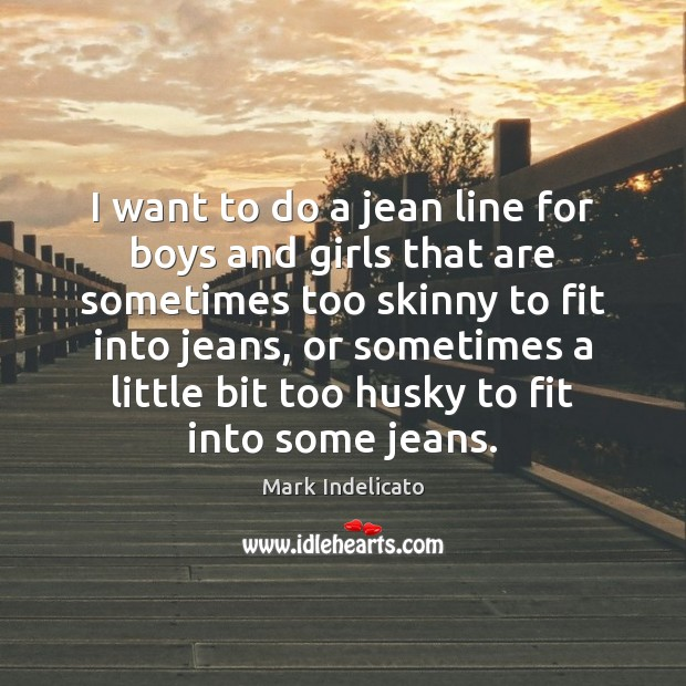 I want to do a jean line for boys and girls that Image