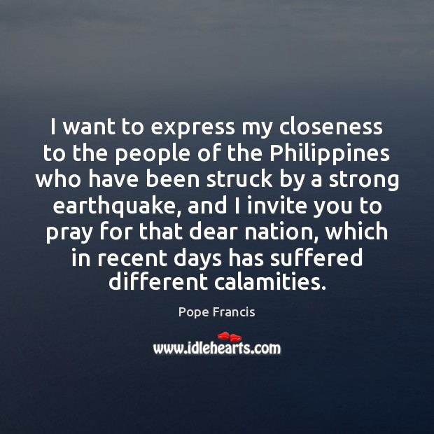I want to express my closeness to the people of the Philippines Image