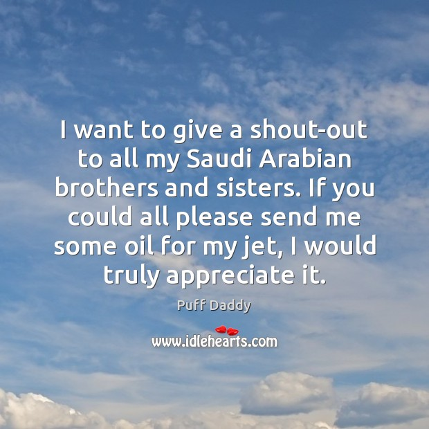 I want to give a shout-out to all my Saudi Arabian brothers Image