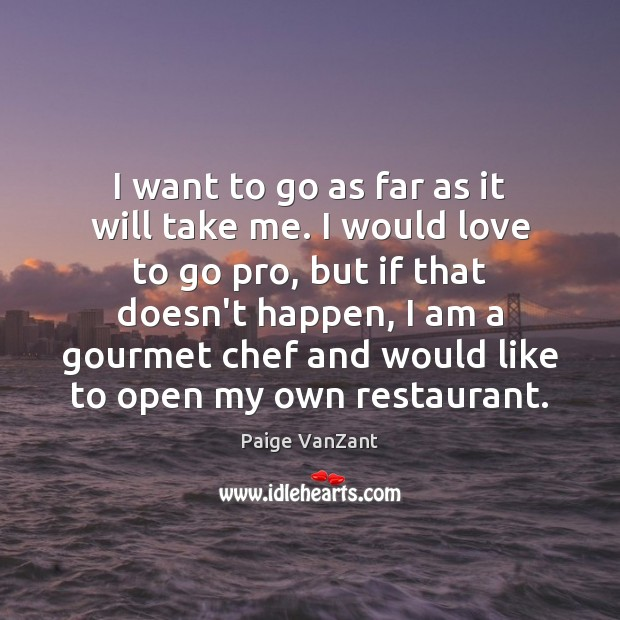 Image, I want to go as far as it will take me. I