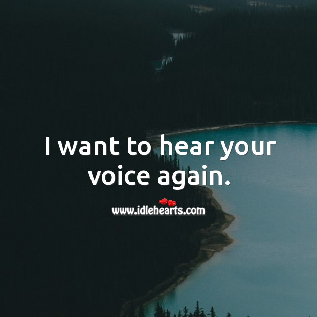 I want to hear your voice again. Image