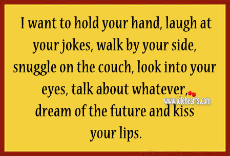 I Want To Hold Your Hand, Talk And Kiss You