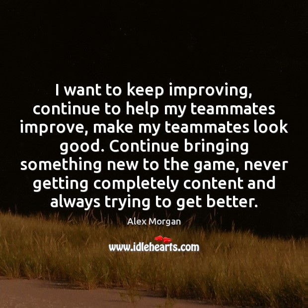 Image, I want to keep improving, continue to help my teammates improve, make