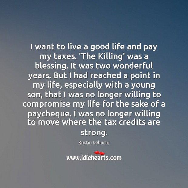 I want to live a good life and pay my taxes. 'The Image
