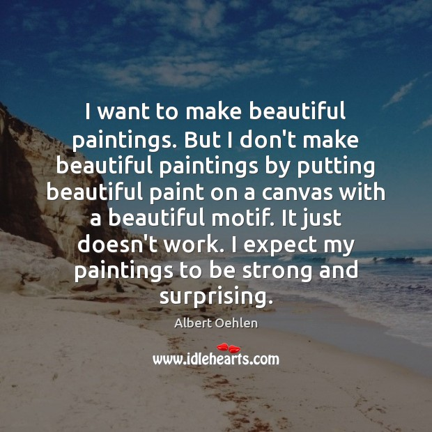 Image, I want to make beautiful paintings. But I don't make beautiful paintings
