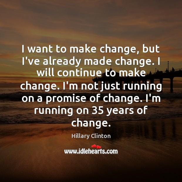 Image, I want to make change, but I've already made change. I will