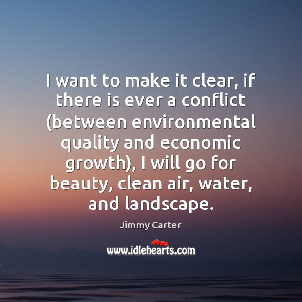 I want to make it clear, if there is ever a conflict Jimmy Carter Picture Quote