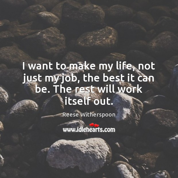 I want to make my life, not just my job, the best Image