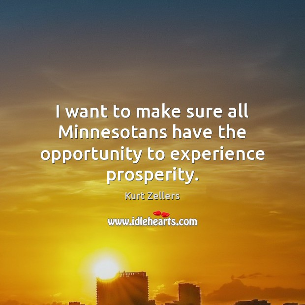 I want to make sure all Minnesotans have the opportunity to experience prosperity. Image