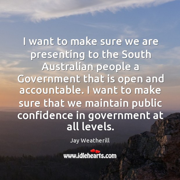 I want to make sure we are presenting to the south australian people a government that Image