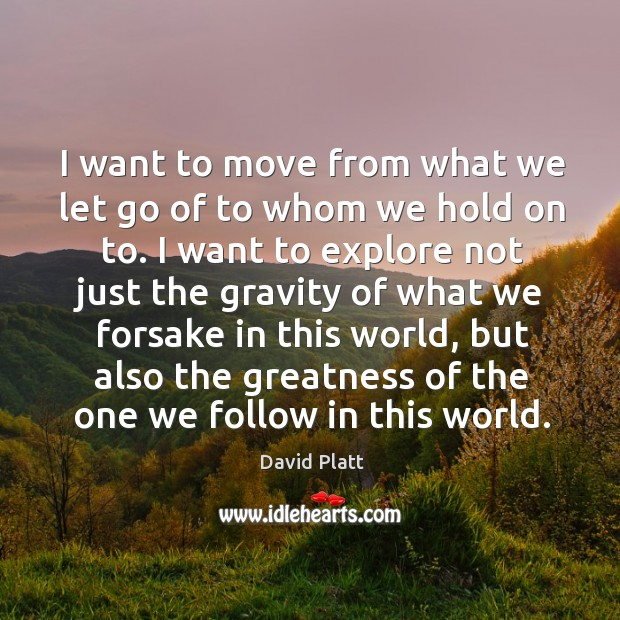 Image, I want to move from what we let go of to whom
