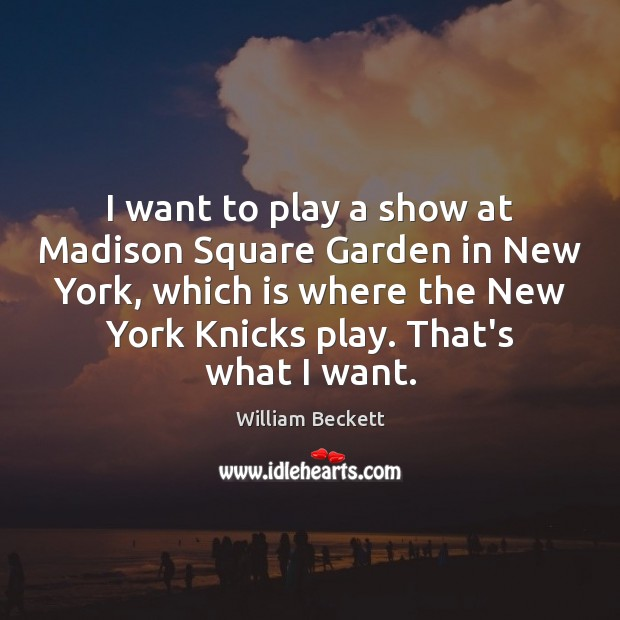 I want to play a show at Madison Square Garden in New Image