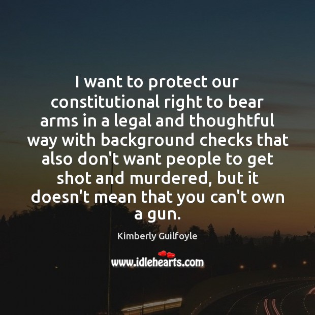 Image, I want to protect our constitutional right to bear arms in a