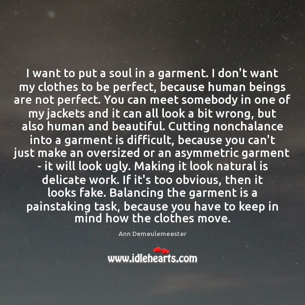 Image, I want to put a soul in a garment. I don't want