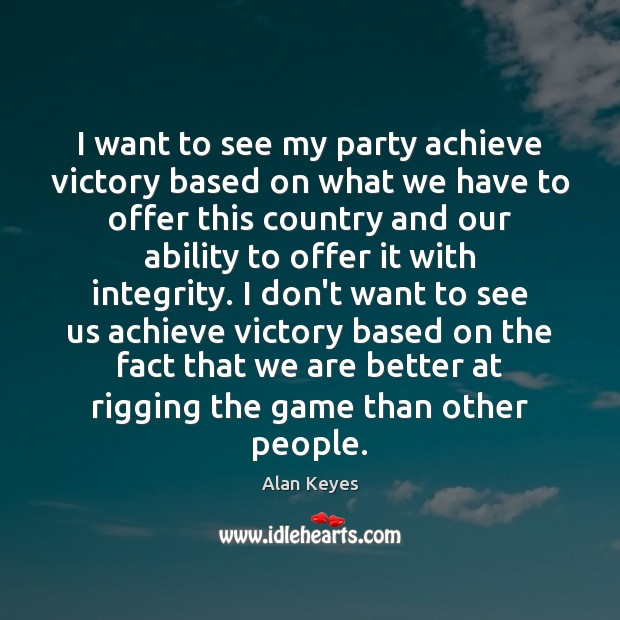 Image, I want to see my party achieve victory based on what we