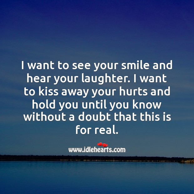 I want to see your smile and hear your laughter. Laughter Quotes Image