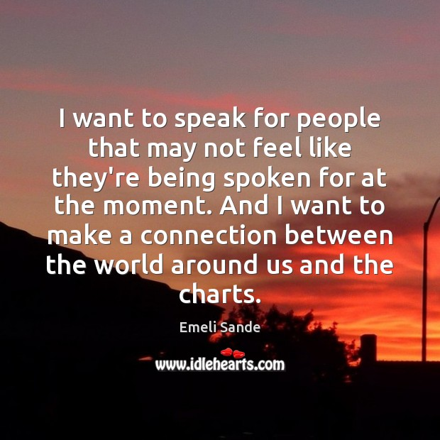 I want to speak for people that may not feel like they're Emeli Sande Picture Quote