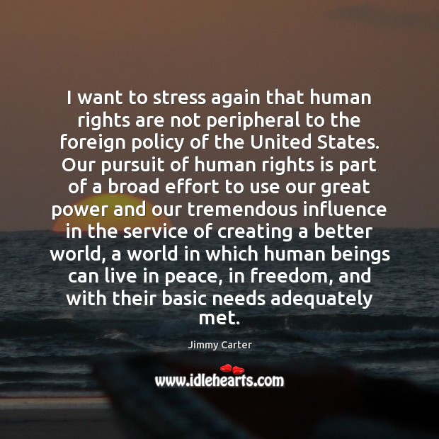 I want to stress again that human rights are not peripheral to Image