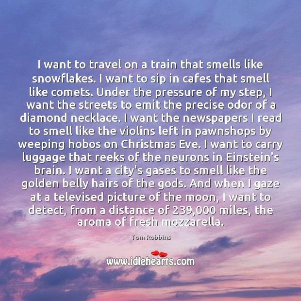I want to travel on a train that smells like snowflakes. I Image