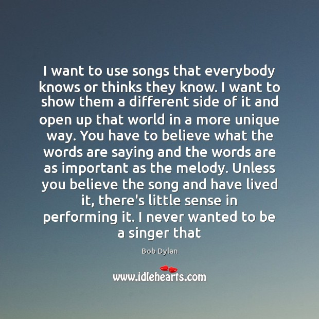 I want to use songs that everybody knows or thinks they know. Image