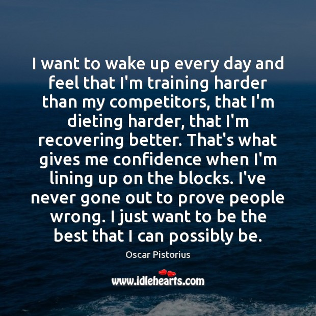 I want to wake up every day and feel that I'm training Image