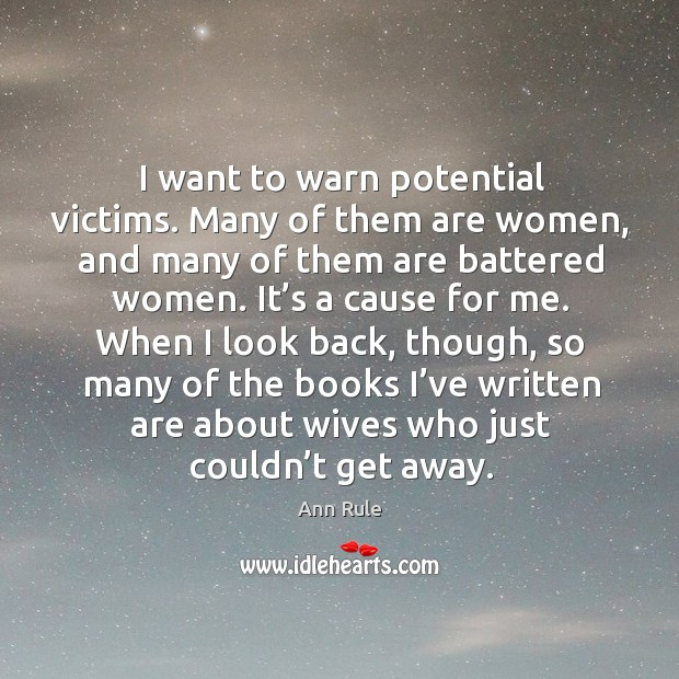 Image, I want to warn potential victims. Many of them are women, and many of them are battered women.